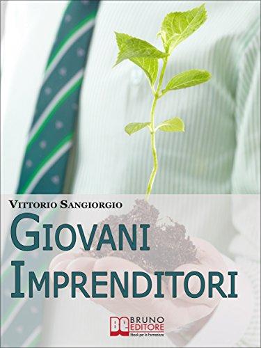 Giovani imprenditori. Fare Impresa in Italia: Potenzialità ...