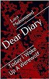 Dear Diary: Today I Woke Up A Werewolf (Ashley Book 1)