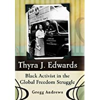 Thyra J. Edwards: Black Activist in the Global Freedom Struggle