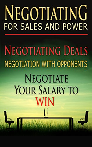 Negotiating For Sales and Power: Negotiating Deals, Negotiation With Opponents, Negotiate Your Salary To Win (Negotiation, Conflict Resolution, and Communication Skills Book 1) (English Edition) por Benjamin Tideas