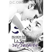 MARON NOIR – La sensualité retrouvée: Part 4