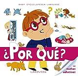 Baby enciclopedia. ¿Por qué? (Larousse - Infantil/Juvenil - Castellano - A Partir De 3 Años - Baby Enciclopedia)
