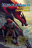 Kobold Guide to Plots & Campaigns (Kobold Guides Book 6)