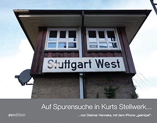 Auf Spurensuche in Kurt Weidemanns Stellwerk Buch-Cover