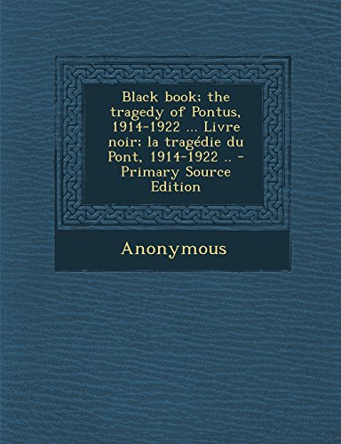 black-book-the-tragedy-of-pontus-1914-1922-livre-noir-la-tragedie-du-pont-1914-1922-
