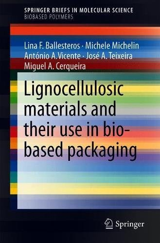 Lignocellulosic Materials and Their Use in Bio-based Packaging (SpringerBriefs in Molecular Science)