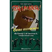 Seja um Ninja!: Como vestir um traje Ninja (Cool Japan) (Portuguese Edition)