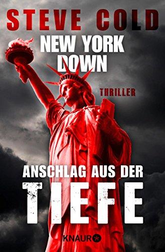 New York down - Anschlag aus der Tiefe: Thriller
