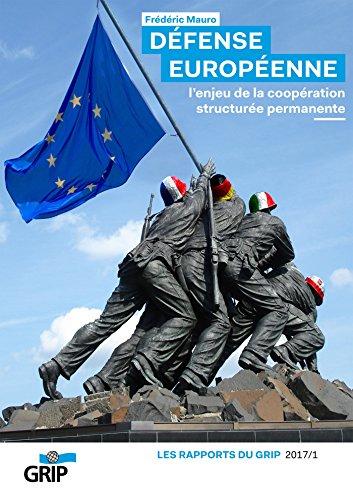 Défense européenne: L'enjeu de la coopération structurée permanente