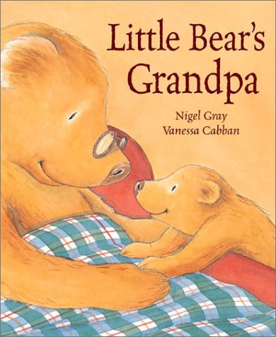 Little Bear's Grandpa by Nigel Gray (2001-02-02)