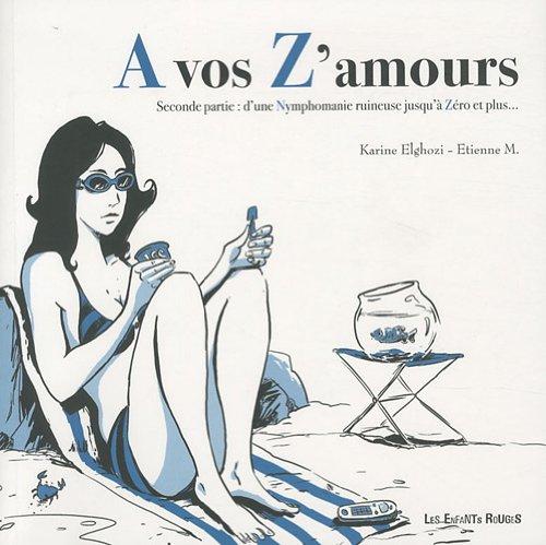 A vos z'Amours, volume 2 : De grandeur nature à zéro pointé