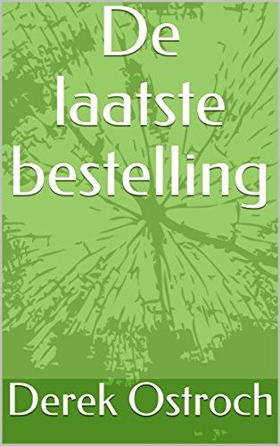 De laatste bestelling (Dutch Edition) par Derek Ostroch