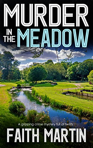 MURDER IN THE MEADOW a gripping crime mystery full of twists by [MARTIN, FAITH]