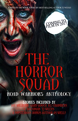 The horror squad road warriors anthology ebook tj weeks jay the horror squad road warriors anthology by weeks tj wilburn jay fandeluxe Document
