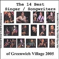 The 14 Best Singer / Songwriters of Greenwich Village 2005
