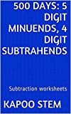 500 Subtraction Worksheets with 5-Digit Minuends, 4-Digit Subtrahends: Math Practice Workbook (500 Days Math Subtraction Series 14)