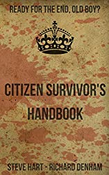 The Citizen Survivor's Handbook: Gentleman's Prepping Guide (The Ministry of Survivors)