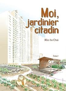 vignette de 'Moi, jardinier citadin n° 1 (Min-Ho Choi)'