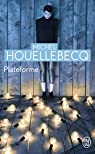 Plateforme par Houellebecq
