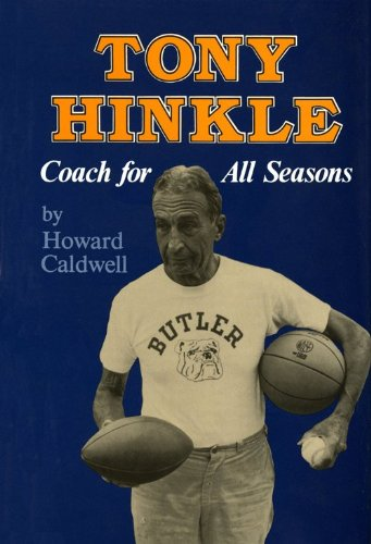 Tony Hinkle: Coach for All Seasons