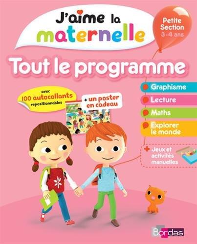 J'aime la maternelle : Tout le programme Petite Section 3-4 ans