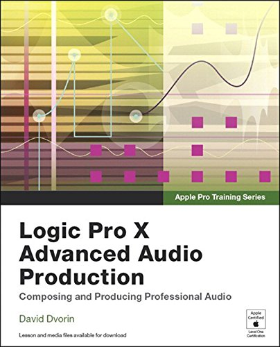 Apple Pro Training Series: Logic Pro X Advanced Audio Production: Composing and Producing Professional Audio (English Edition) -