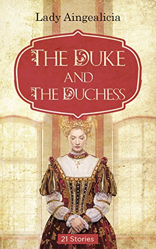 Victorian Erotica: The Duke & The Duchesse - Erotic History, Regency Romance Short Stories of Historical Romance, Mail Order Bride, BDSMErotica, Bondageromance, Billionaire Romance Anthology Test