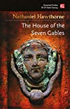 The House of the Seven Gables (Essential Gothic, SF & Dark Fantasy)