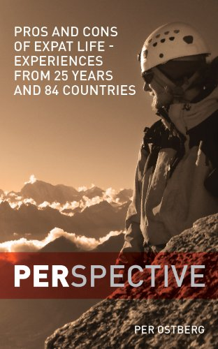perspective-pros-and-cons-of-expat-life-experiences-from-25-years-and-84-countries-english-edition