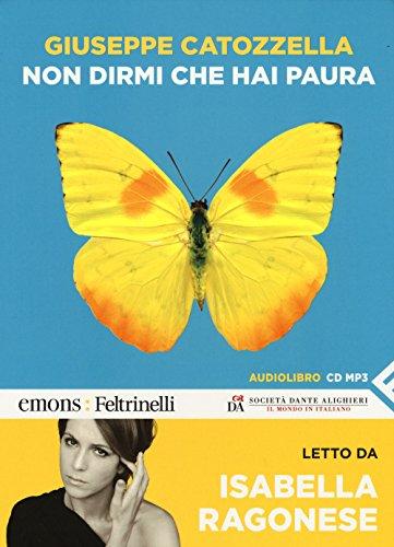 Non dirmi che hai paura letto da Isabella Ragonese. Audiolibro. CD Audio formato MP3. Ediz. integrale