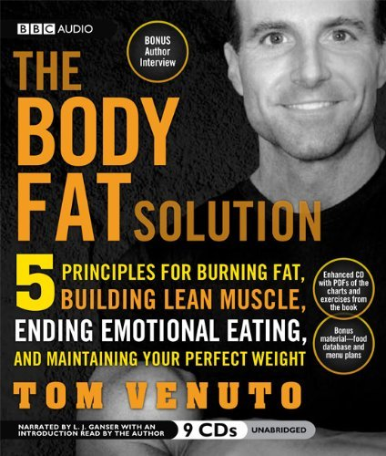 The Body Fat Solution: Five Principles for Burning Fat, Building Lean Muscle, Ending Emotional Eating, and Maintaining Your Perfect Weight by Tom Venuto (2009-01-08) par Tom Venuto
