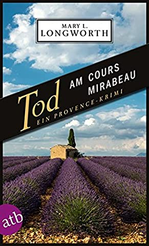 Tod am Cours Mirabeau: Ein Provence-Krimi (Verlaque & Bonnet ermitteln, Band 6)