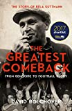 The Greatest Comeback: From Genocide To Football Glory: The Story of Béla Guttman