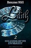 Lilith. Eine andere Art von Ewigkeit (Lilith-Saga 2)