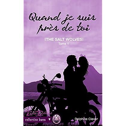 Quand je suis près de toi: The Salt Wolves (Collection Kama)