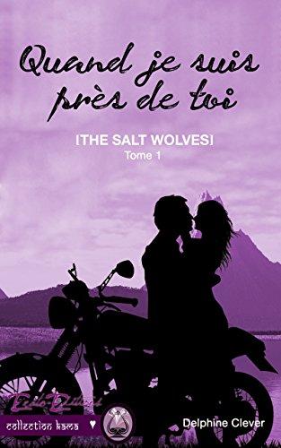 Quand je suis près de toi: The Salt Wolves