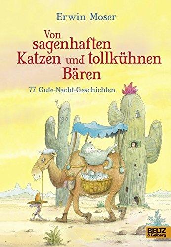 Von sagenhaften Katzen und tollkühnen Bären: 77 Gute-Nacht-Geschichten