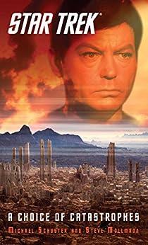 Star Trek: A Choice of Catastrophes (Star Trek: The Original Series) (English Edition) von [Schuster, Michael, Steve Mollmann]