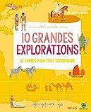 10 grandes explorations : 10 cartes pour tout comprendre | Causse, Christine