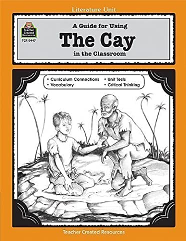 A Guide for Using The Cay in the Classroom (Literature Units) by Denny, Philip Published by Teacher Created Resources Student edition (1995) Paperback