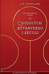 Il Quidditch Attraverso I Secoli (I libri della Biblioteca di Hogwarts)