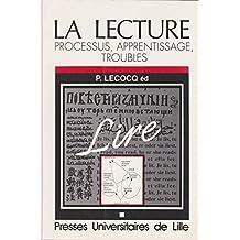 La Lecture processus, apprentissage, troubles