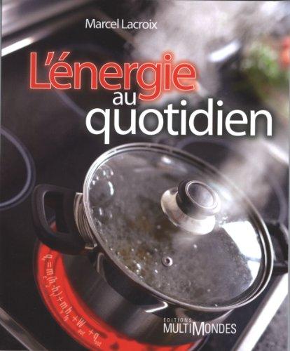 L'Énergie au quotidien par Marcel Lacroix