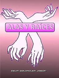 ALAS Y RAÍCES (Spanish Edition)
