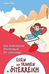 Essen und Trinken in Österreich - Ein kulinarisches Wörterbuch für unterwegs