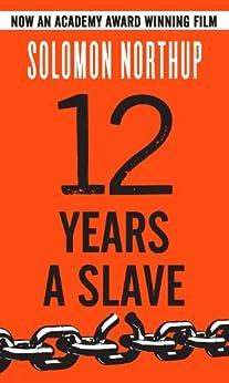 12 Years a Slave (English Edition) von [Northup, Solomon]