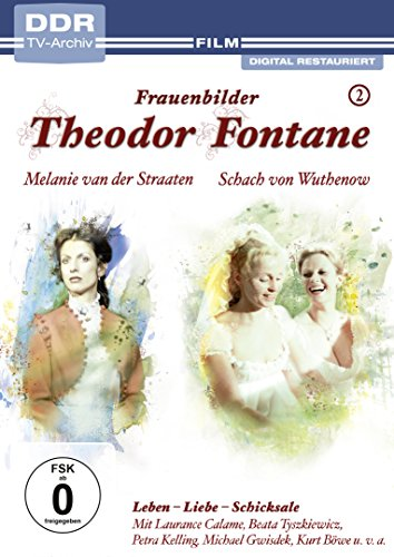 Theodor Fontane: Frauenbilder / Leben - Liebe - Schicksale, Vol. 2 - Melanie van der Straaten + Schach von Wuthenow (DDR TV-Arc