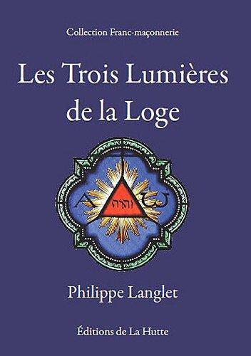 Les trois lumières de la loge