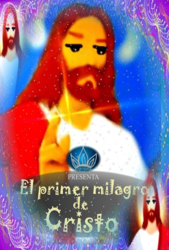El primer milagro de Cristo por Princesinha books