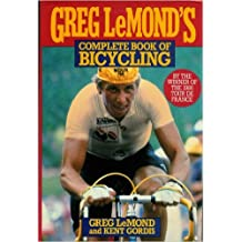 Greg Lemond's Complete Book of Bicycling